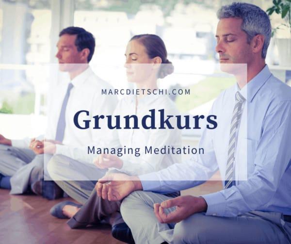 "Grundkurs Meditation Solothurn 600x503 - Grundkurs ""Managing Meditation"" 2021 (Solothurn)"